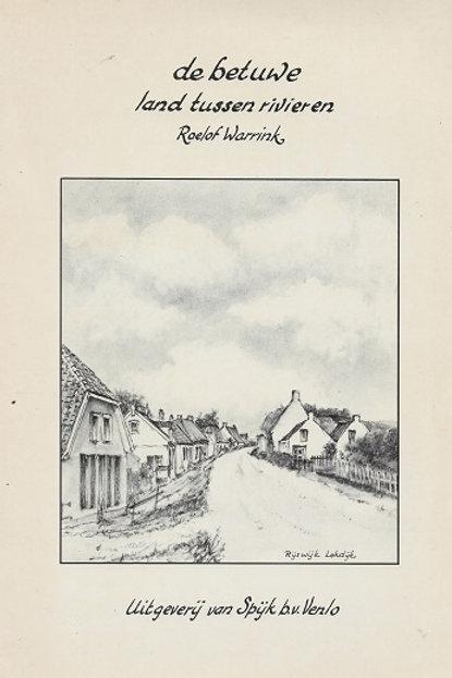 De Betuwe land tussen de rivieren / R. Warrink
