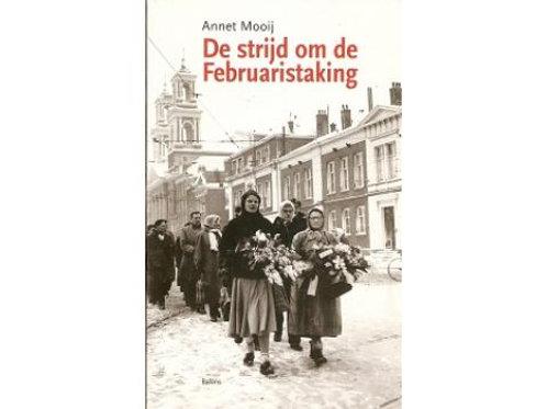 De strijd om de Februaristaking. / A. Mooij