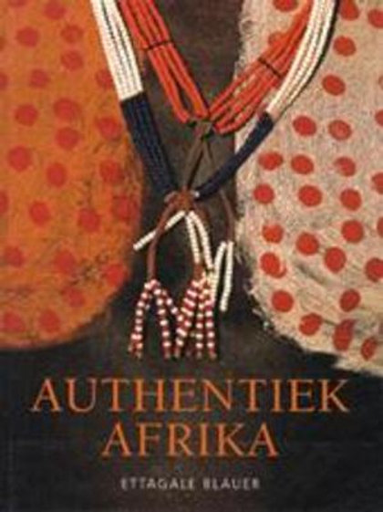 Authentiek Afrika / E. Blauer