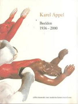 Karel Appel Beelden 1936-2000/ F. W. Kaiser