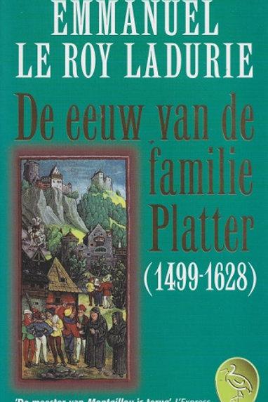 De eeuw van de familie Platter / E. Le Roy Ladurie