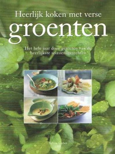 Heerlijk koken met verse groenten / S. Gabet