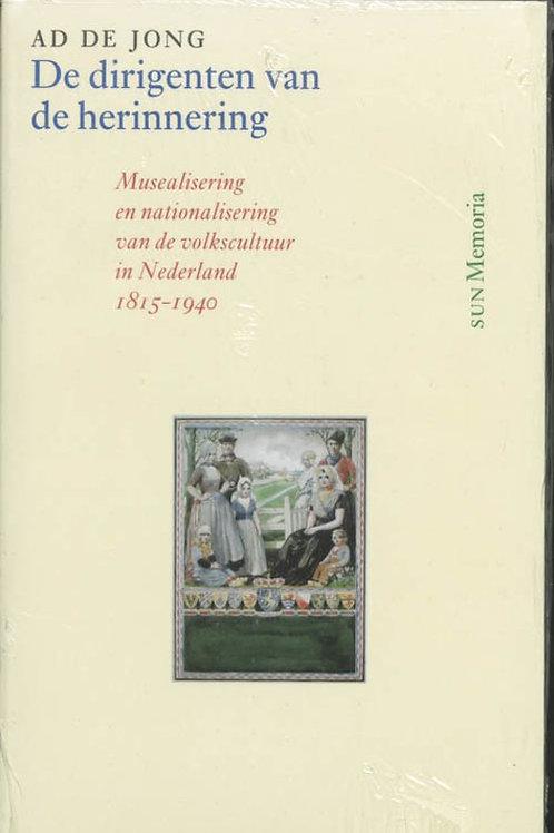 De dirigenten van de herinnering / A. De Jong