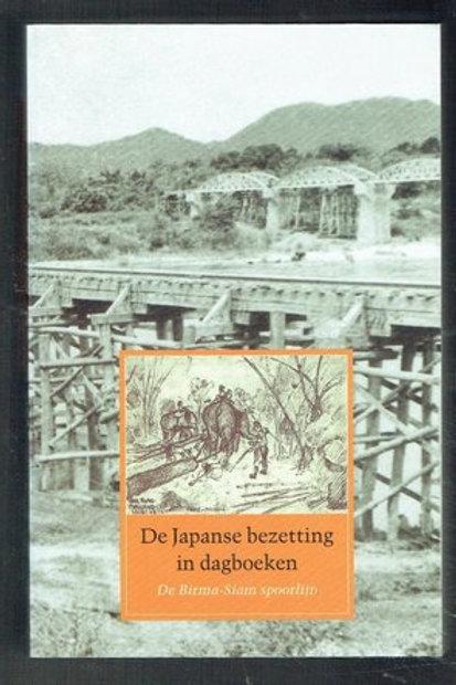 De Japanse bezetting. De Birma-Siam spoorlijn / M. Heijmans-van Bruggen