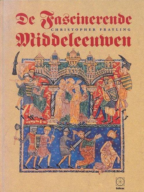 De fascinerende Middeleeuwen / C. Frayling