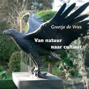 Van natuur naar cultuur / Greetje de Vries