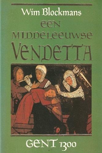 Een middeleeuwse vendetta / W. Blockmans