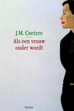 Als een vrouw ouder wordt / J. M. Coetzee