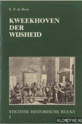 Kweekhoven der wijsheid / E. p. de Booy