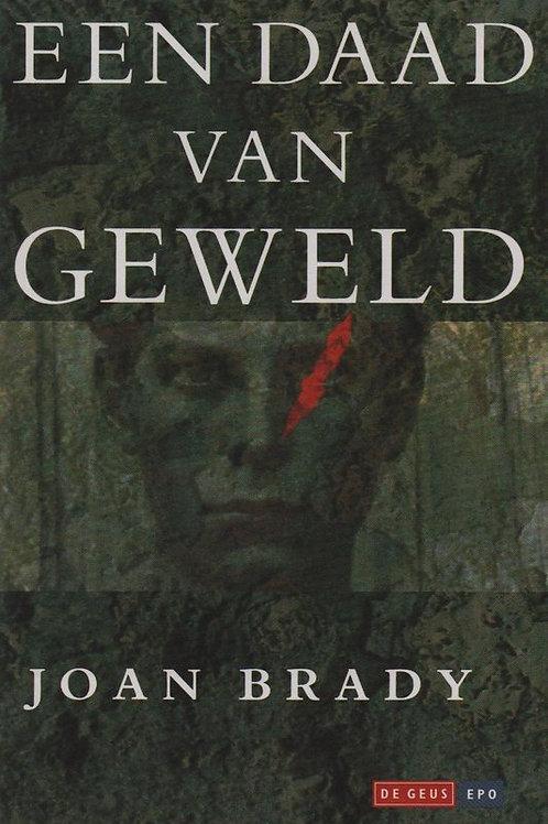 Een daad van geweld / J. Brady
