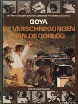 Goya De verschrikkingen van de oorlog / P. Lecaldano