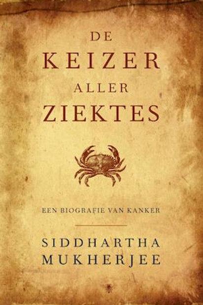 De keizer aller ziektes / Siddhartha Mukherjee