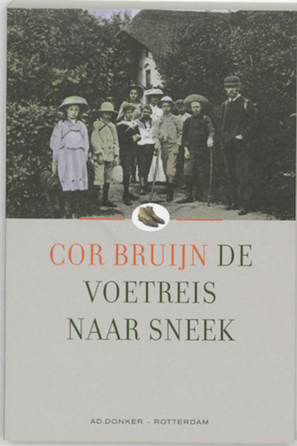 De voetreis naar Sneek / Cor Bruijn