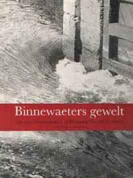Binnewaeters Gewelt. / G. J. Borger & S. Bruines