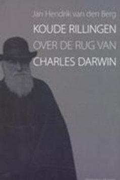 Koude rillingen  /over de rug van Charles Darwin / J. H. van den Berg
