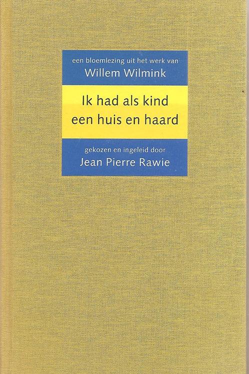Ik had als kind een huis en haard / Willem Wilmink