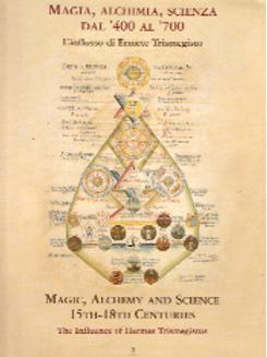 Magic, Alchemy and Science: 15th-18th Centuries / H. Trismegistu