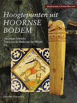 Hoogtepunten uit Hoornse bodem / C. Schrikx & T. Van de Walle