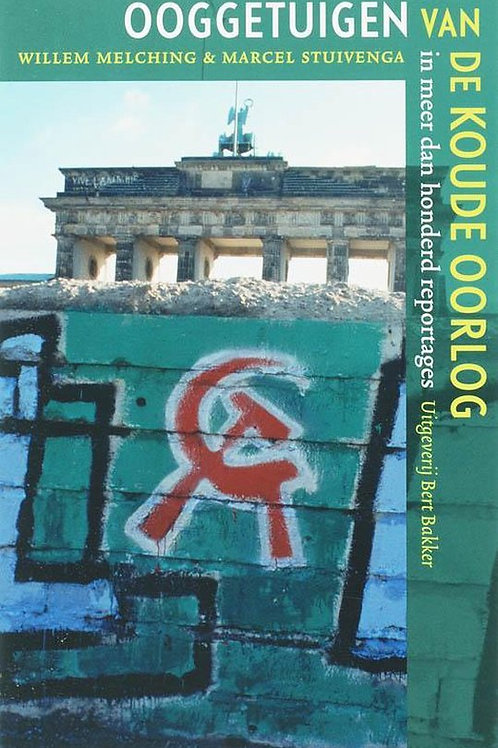 Ooggetuigen van de Koude Oorlog / W. Melching & M. Stuivenga
