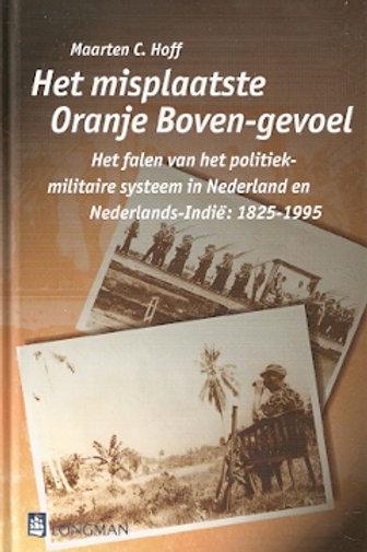Het misplaatste Oranje Boven gevoel / M. C. Hoff