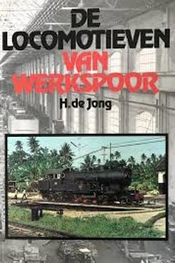 De Locomotieven Van Werkspoor / H. de Jong