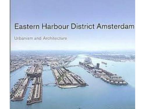 Eastern Harbour District Amsterdam / P. Bouvier & M. Buurman
