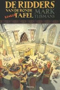 De ridders van de ronde keukentafel / M. Tijsmans