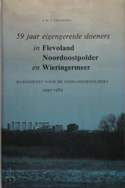59 jaar eigengereide doeners Flevoland / A. van Dissel