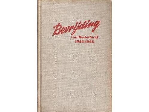 Bevrijding van Nederland. 1944-1945./ B. Koning