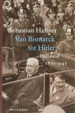 Van Bismark tot Hitler / S. Haffner