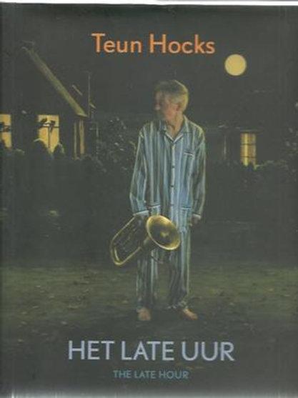 Het late uur / Teun Hocks