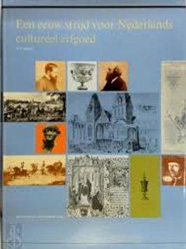 Een eeuw strijd voor Nederlands cultureel erfgoed. / F. J.Duparc