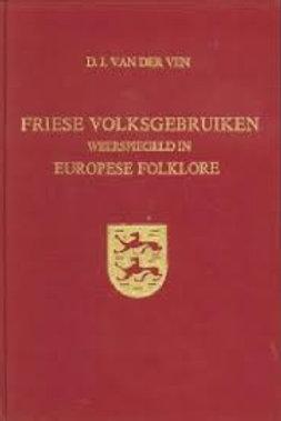 Friese volksgebruiken weerspiegeld / D. J. van der Ven