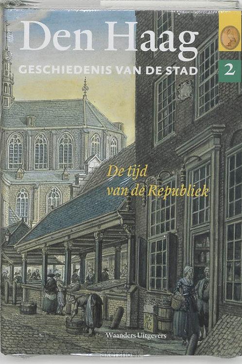 Den Haag Geschiedenis van een stad Deel 2.