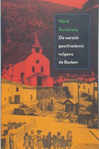 De wereldgeschiedenis volgens de Basken / M. Kurlansky