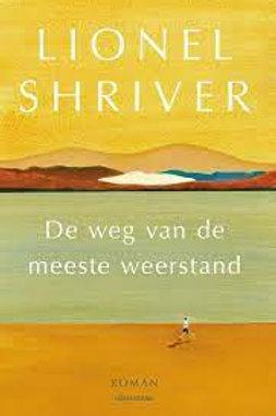 De weg van de meeste weerstand / L. Shriver