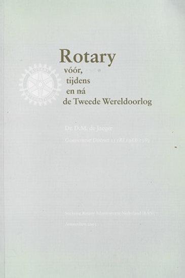 Rotary voor, tijdens en na de tweede wereldoorlog. / D. Jaeger