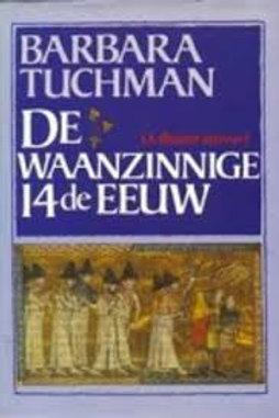 De waanzinnige 14de eeuw / B. Tuchman