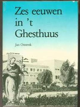 Zes eeuwen in 't Ghesthuus. / J. Onstenk