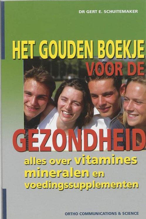 Het gouden boekje voor de gezondheid / G. Schuitemaker