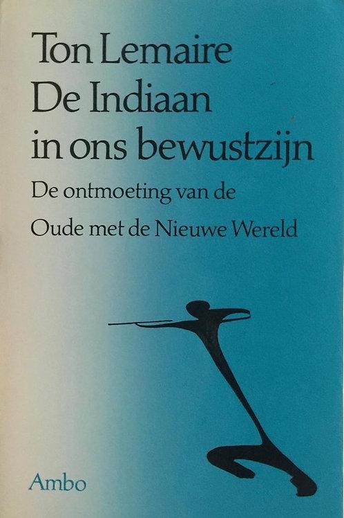 De Indiaan in ons bewustzijn De ontmoeting van de Oude met de Nieuwe Wereld.
