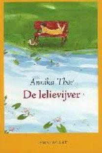 De lelievijver. / Annika Thor