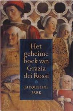 Het geheime boek van Grazia dei Rossi / J. Park