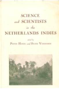 Science and scientists in the Netherlands Indies / P. Honig & F. Verdoorn