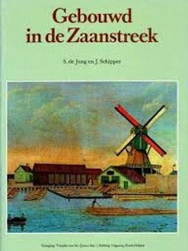 Gebouwd in de Zaanstreek / S. De Jong & J. Schipper