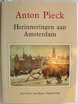Herinneringen aan Amsterdam  / Anton Pieck.