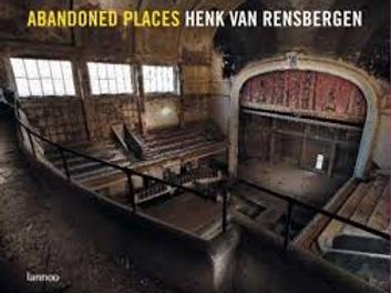 Abandoned Places. / H. van Rensbergen