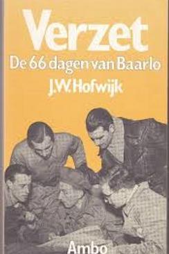 Verzet. De 66 dagen van Baarlo / J. W. Hofwijk