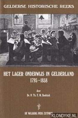 Het lager onderwijs in Gelderland 1795-1858 / F. Boekholt