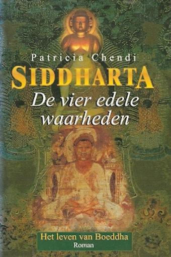 Siddharta De vier edele waarheden / P. Chendi